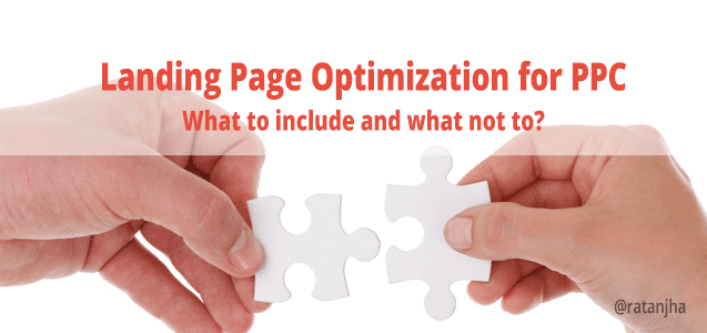 Landing Page Optimization for PPC – What to include and what not to?