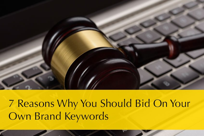 7 Reasons Why You Must Bid On Your Own Brand Keywords With Google Ads