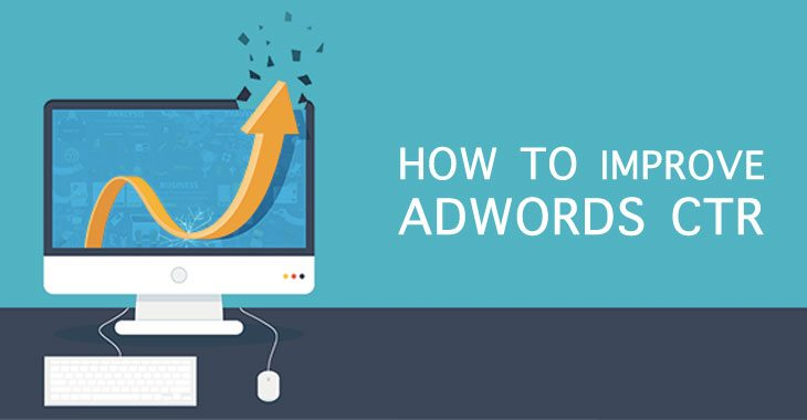 11 Easy Ways To Improve AdWords CTR (Click Through Rate) Right Away