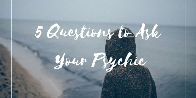 The best questions that can be asked in a psychic reading