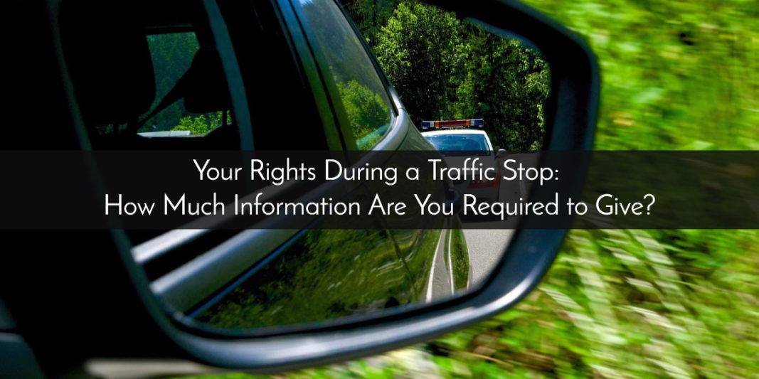 Rater Law Office Your Rights During A Traffic Stop How Much Information Are You Required To