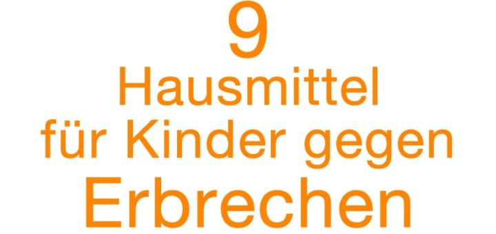 9 Hausmittel Für Kinder Gegen Erbrechen