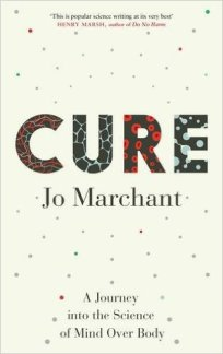 Cure- A Journey Into the Science by Jo Marchant