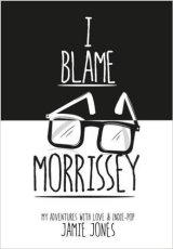 I Blame Morrissey by Jamie Jones