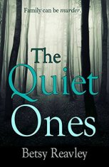 The Quiet Ones by Betsy Really