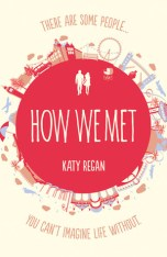 How We Met by Katy Regan