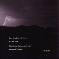 Karl Amadeus Hartmann Funebre(ECM New Series 1720)