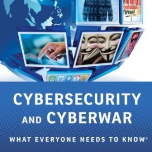 Cybersecurity-and-Cyberwar-What-Everyone-Needs-to-Know-0