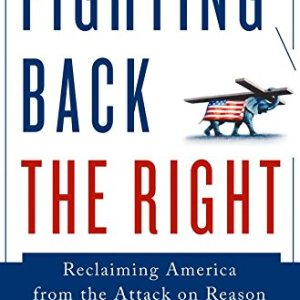 Fighting-Back-the-Right-Reclaiming-America-from-the-Attack-on-Reason-0