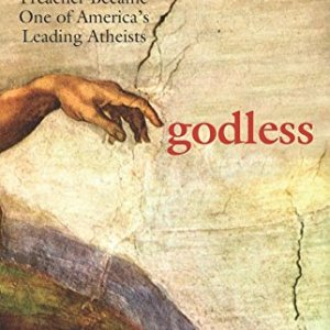Godless-How-an-Evangelical-Preacher-Became-One-of-Americas-Leading-Atheists-0