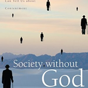 Society-without-God-What-the-Least-Religious-Nations-Can-Tell-Us-About-Contentment-0