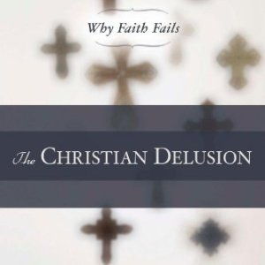 The-Christian-Delusion-Why-Faith-Fails-0