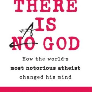 There-Is-a-God-How-the-Worlds-Most-Notorious-Atheist-Changed-His-Mind-0