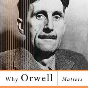 Why-Orwell-Matters-0