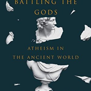 Battling-the-Gods-Atheism-in-the-Ancient-World-0