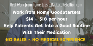 $14 – $18 per hour helping patients get into a good routine with their medication