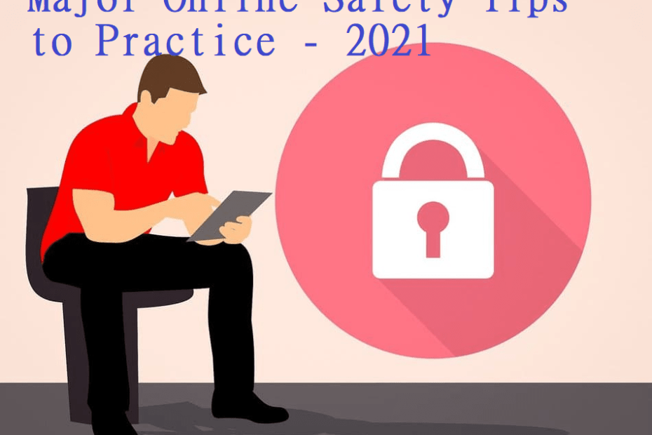 Major Online Safety Tips to Practice - 2021 ratwebtech