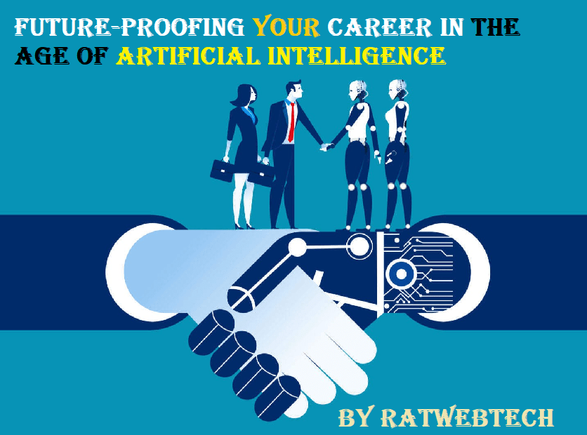 Future-Proofing your Career in the Age of Artificial Intelligence