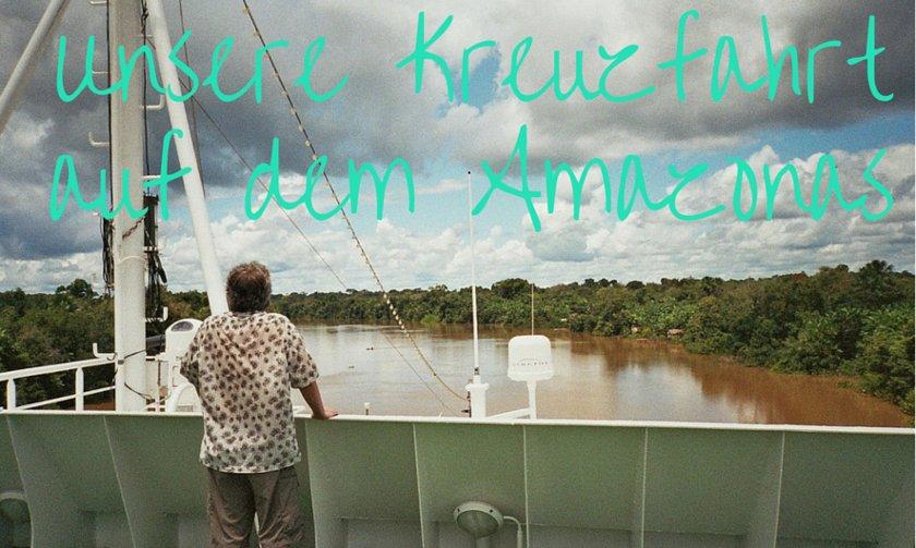 MS Alexander von Humboldt, unsere Amazonas Kreuzfahrt