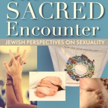 First Encounter with The Sacred Encounter: Jewish Perspectives on Sexuality