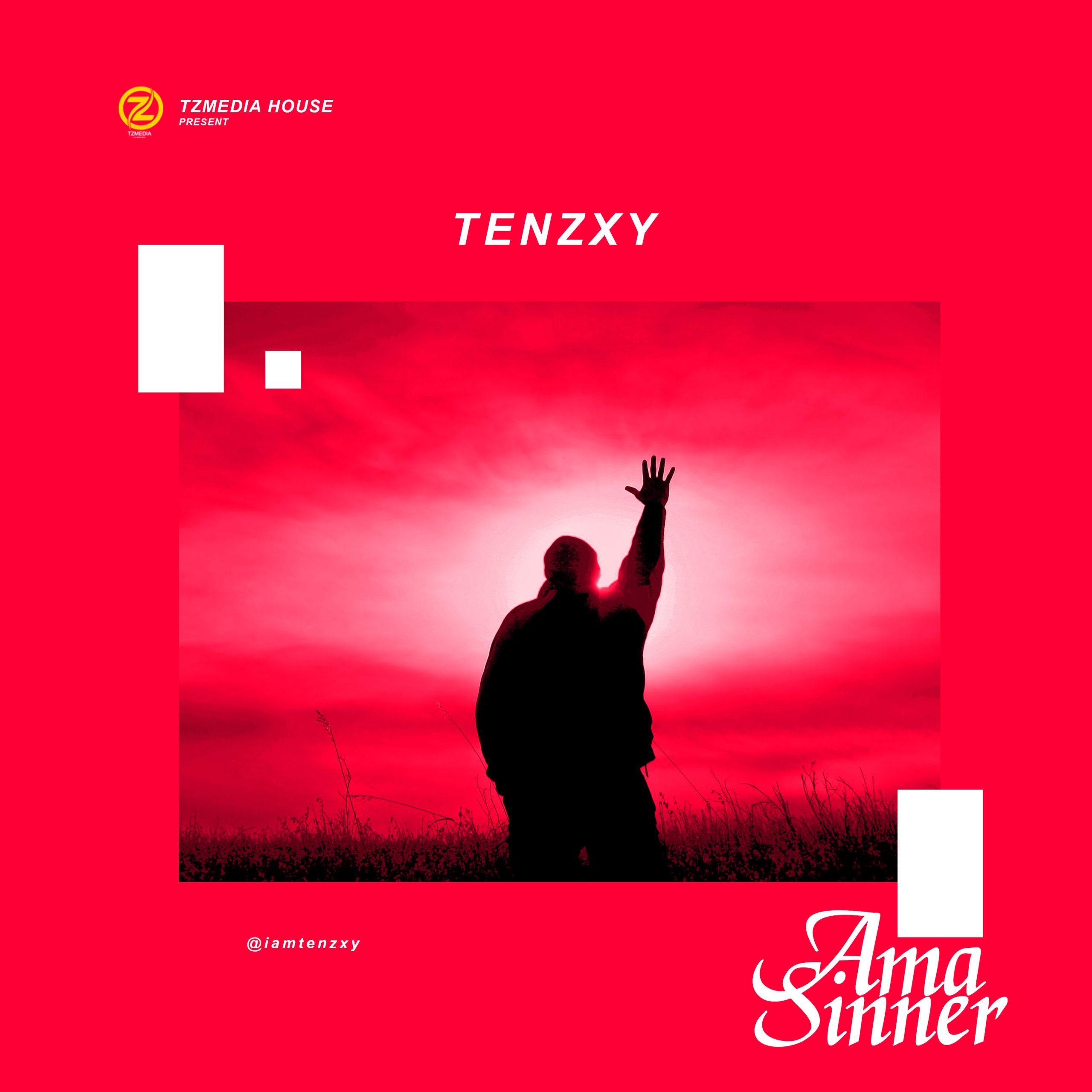 (Music) Tenzxy – Ama Sinner