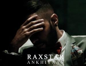 Raxstar – Ankhiyaan