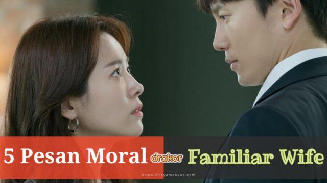 5 pesan moral drakor familiar wife