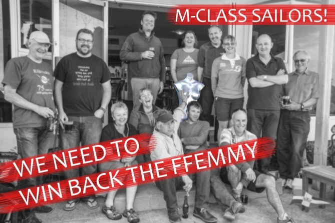 In 2014 the Flying 15 sailors won the Ffemmy. The M-Class sailors want her back in 2015!