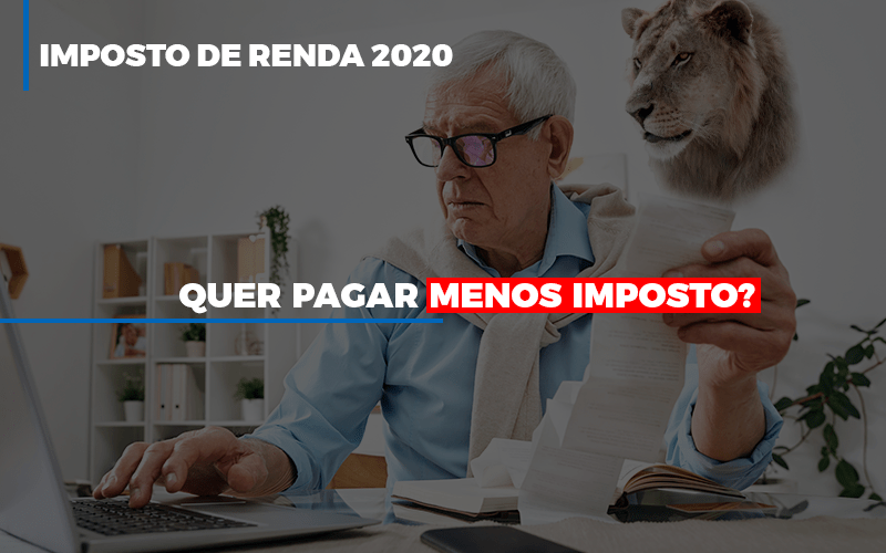 Ir 2020 Quer Pagar Menos Imposto Veja Lista Do Que Pode Descontar Ou Nao (1) - Contabilidade em Goiânia - GO | Rayc Contabilidade