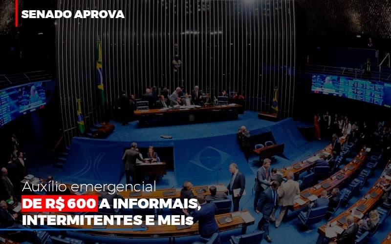 Senado Aprova Auxilio Emergencial De 600 (1) - Contabilidade Em Goiânia - GO | Rayc Contabilidade