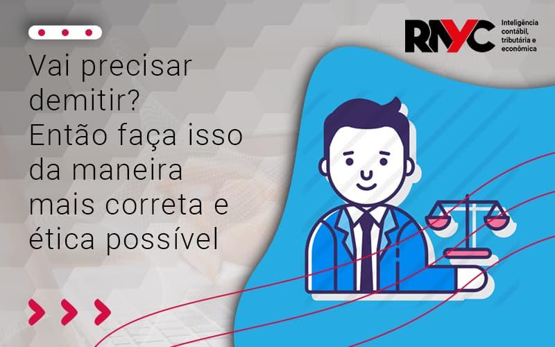 Então Faça Isso Da Maneira Mais Correta E ética Possível - Contabilidade Em Goiânia - GO | Rayc Contabilidade
