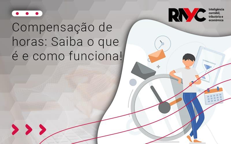 Compensacao De Horas - Contabilidade Em Goiânia - GO | Rayc Contabilidade