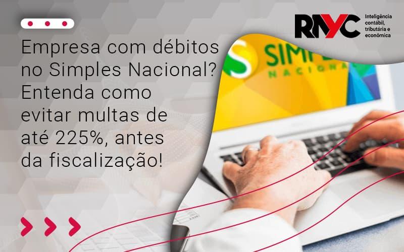 Empresa Com Débitos No Simples Nacional - Contabilidade Em Goiânia - GO | Rayc Contabilidade