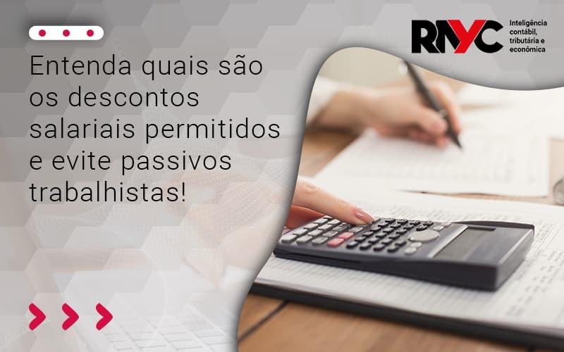 Entenda Quais São Os Descontos Salariais Permitidos E Evite Passivos - Contabilidade Em Goiânia - GO | Rayc Contabilidade