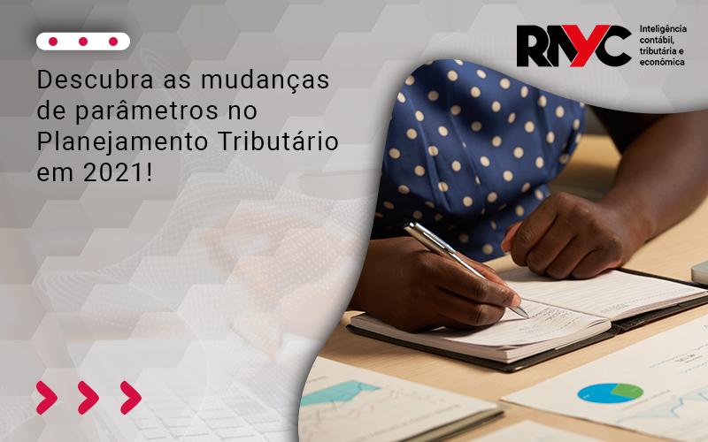 Descubra As Mudanças De Parâmetros No Planejamento Tributário - Contabilidade em Goiânia - GO | Rayc Contabilidade