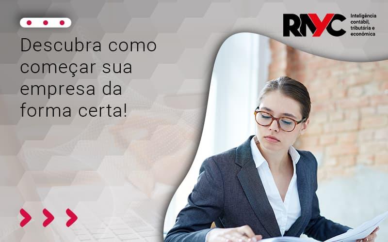Descubra Como Começar Sua Empresa Da Forma Certa - Contabilidade Em Goiânia - GO | Rayc Contabilidade