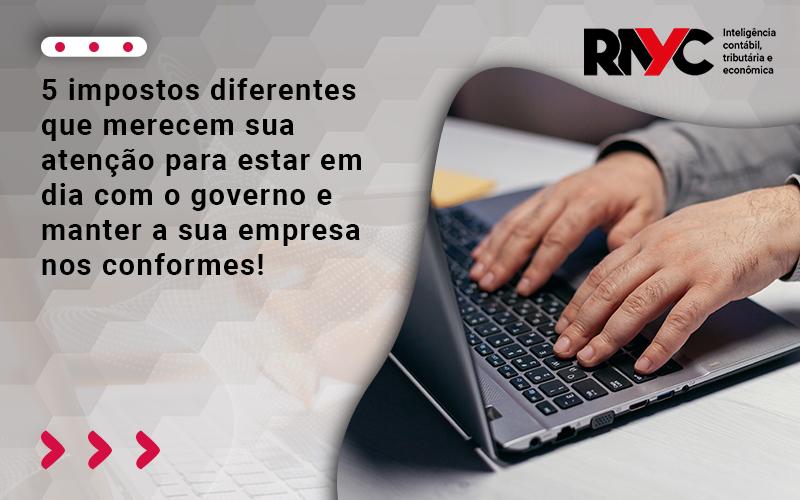 5 Impostos Diferentes Que Merecem Sua Atenção - Contabilidade Em Goiânia - GO | Rayc Contabilidade