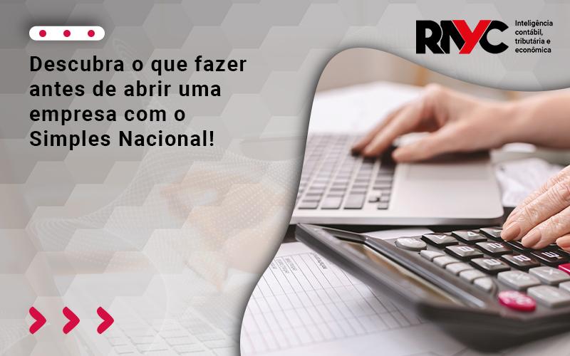 Descubra O Que Fazer Antes De Abrir Uma Empresa Com O Simples Naciona - Contabilidade Em Goiânia - GO | Rayc Contabilidade