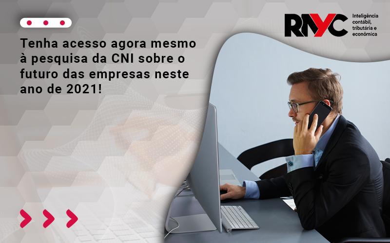 Tenha Acesso Agora Mesmo à Pesquisa Da CNI Sobre O Futuro Das Empresas Neste Ano De 2021!