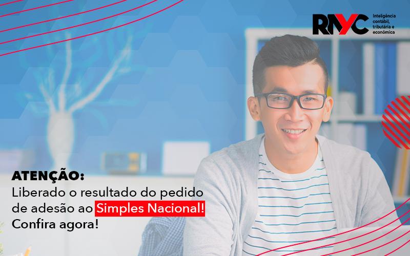 Liberado O Resultado Do Pedido De Adesão Ao Simples Nacional - Contabilidade em Goiânia - GO | Rayc Contabilidade
