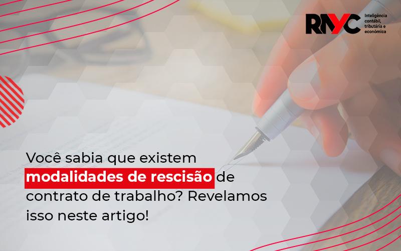 Quais São As Modalidades De Rescisão De Contrato De Trabalho - Contabilidade Em Goiânia - GO | Rayc Contabilidade