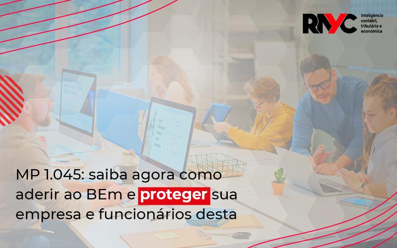 Saiba Agora Como Aderir Ao Bem E Proteger Sua Empresa E Funcionários - Contabilidade Em Goiânia - GO | Rayc Contabilidade