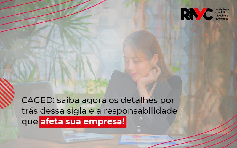 Saiba Agora Os Detalhes Por Trás Dessa Sigla E A Responsabilidade Que Afeta Sua Empresa - Contabilidade Em Goiânia - GO | Rayc Contabilidade