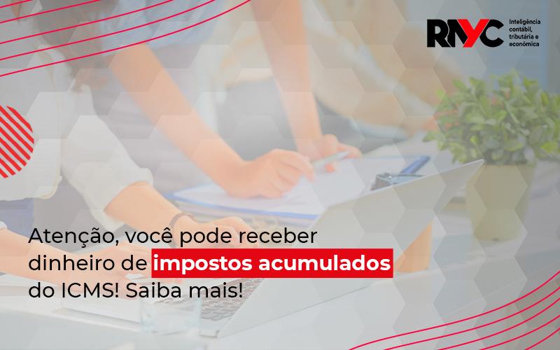 Governo Irá Ressarcir Empresas Que Pagaram Icms Desde 201 - Contabilidade Em Goiânia - GO | Rayc Contabilidade