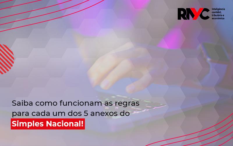 O Que São Os Anexos Do Simples Nacional - Contabilidade em Goiânia - GO | Rayc Contabilidade