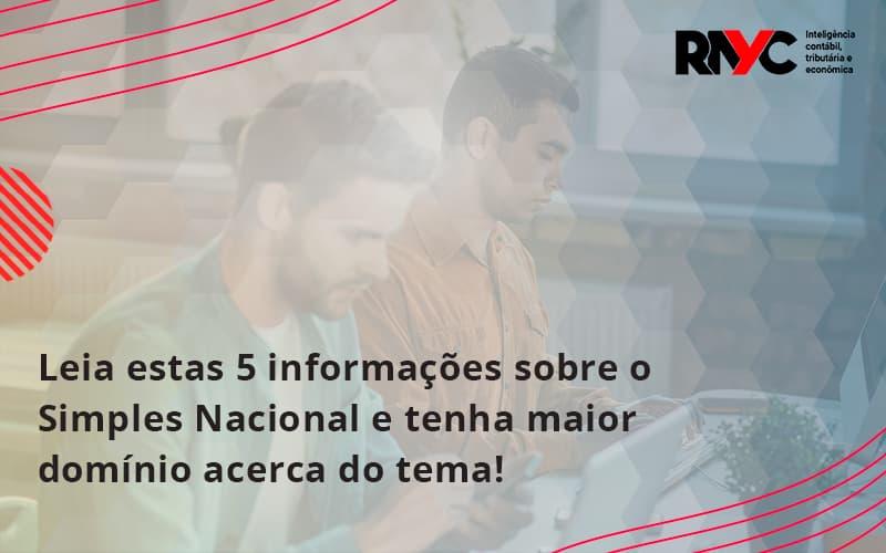 Leia Estas 5 Informações Sobre O Simples Nacional E Tenha Maior Domínio Acerca Do Tema Rayc - Contabilidade Em Goiânia - GO | Rayc Contabilidade