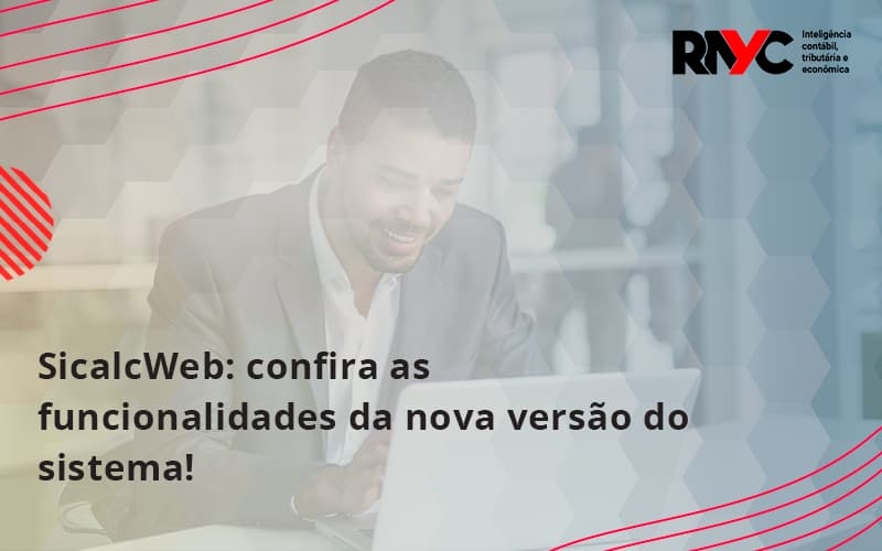 Confira As Funcionalidades Da Nova Versão Do Sistema Rayc - Contabilidade Em Goiânia - GO | Rayc Contabilidade
