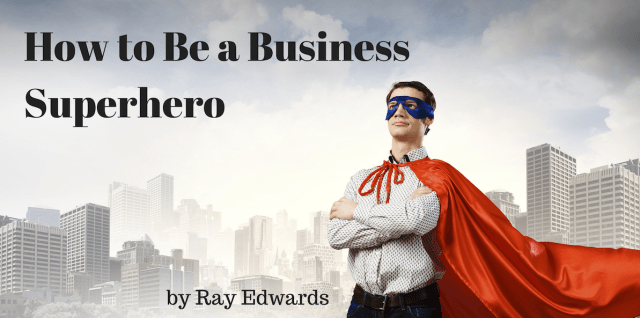 How to Be a Business Superhero