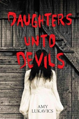 Daughters Unto Devils Amy Lukavics