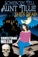 Somebody tell Aunt Tillie She's Dead ToadWitch Christiana Miller